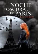 Noche oscura en París (primera parte de la saga) Page Morgan