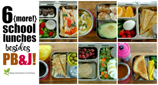 6 {More!} School Lunches Besides Peanut Butter & Jelly! - Raising Generation Nourished