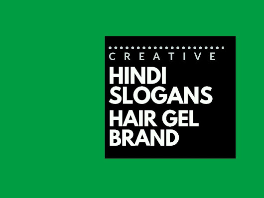 65+ Catchy Hindi Slogans for a Hair Styling Gel brand