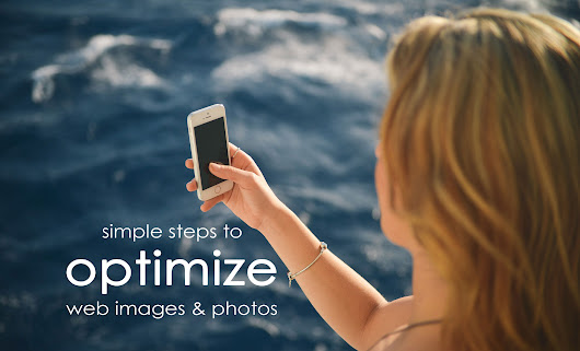 Simple Steps to Optimize Web Images and Photos | Marine Marketing Tools