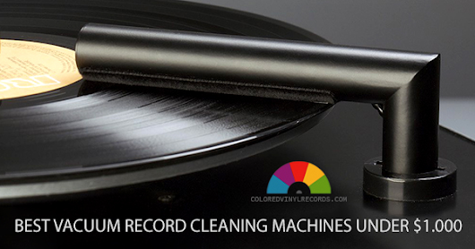 Best Vacuum Record Cleaning Machines Under $1000