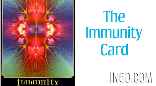 The Immunity Card - In5D Esoteric, Metaphysical, and Spiritual Database