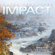 Water Policy is No Longer a Luxury for the United States; Water Resources IMPACT Magazine Explains Why in January issue