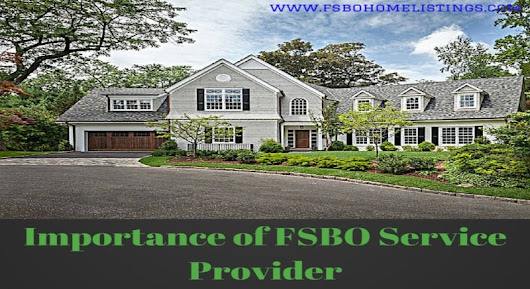 FSBO Home Listings   –  Importance of FSBO Service Provider