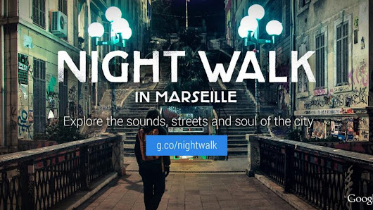 Google's Night Walk gives you an immersive audio-guided tour of Marseille