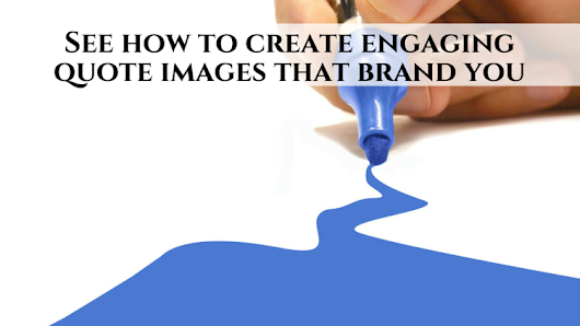 See How To Create Engaging Quote Images That Brand You • My Lead System PRO – MyLeadSystemPRO