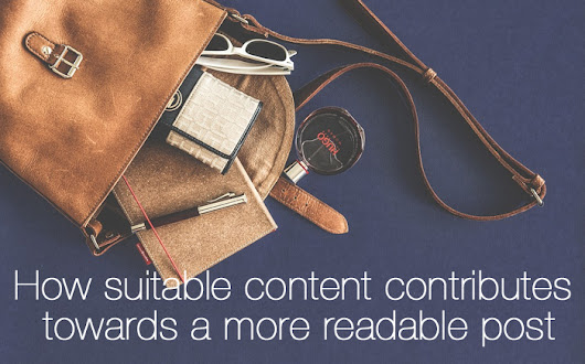 How Suitable Content Contributes Towards A More Readable Post