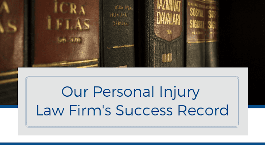 Our Personal Injury Law Firm's Success Record