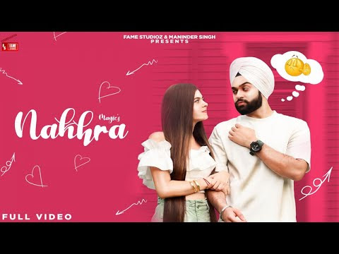Magic - Nakhra (Full Video) Shilpa Choudhary & Gagandeep Singh New Punjabi Song 2020 Fame Studioz