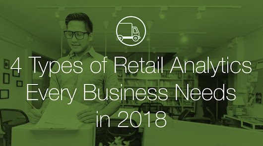 4 Types of Retail Analytics Every Business Needs in 2018