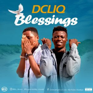 Download Music Mp3:- Dcliq – Blessing
