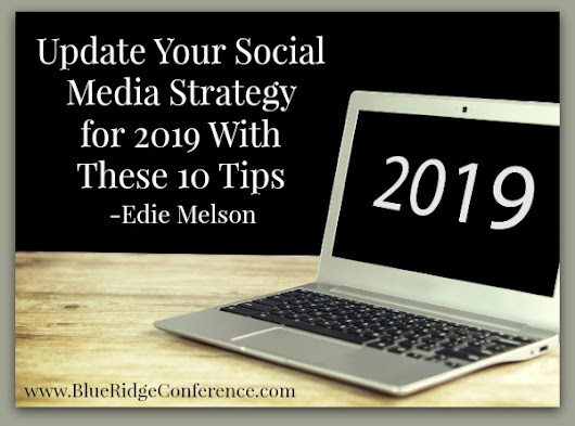 Update Your Social Media Strategy for 2019 With These 10 Tips - Blue Ridge Mountains Christian Writers Conference