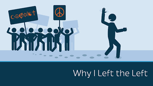 Why I Left the Left - YouTube