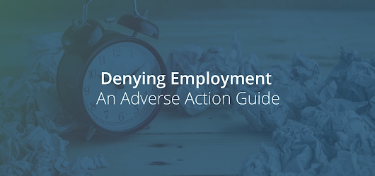Denying Employment: An Adverse Action Guide