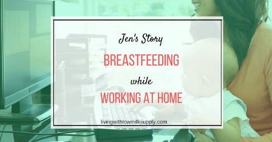 How to Balance Breastfeeding And Working At Home