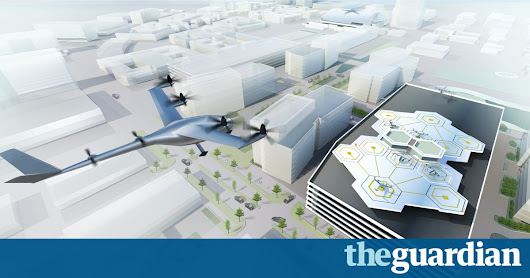 When cars fly? Uber wants to test on-demand air transport by 2020 | Technology | The Guardian