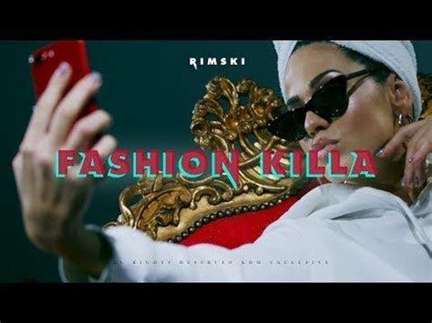 rimski fashion killa official video youtube
