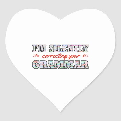 I'm silently correcting your Grammar Heart Sticker