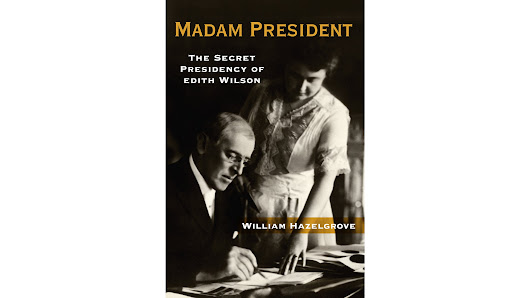 Author Makes Case for Edith Wilson as 'Madam President'