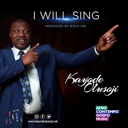 Lyrics Video: I Will Sing by Kayode Olusoji