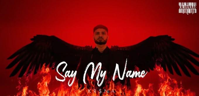 SAY MY NAME LYRICS – KR$NA