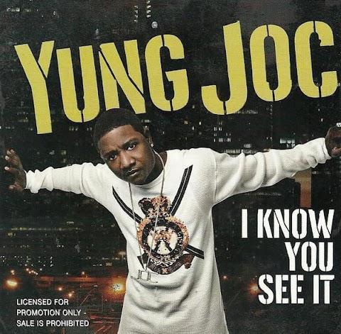 Yung Joc Lyrics I Know You See It