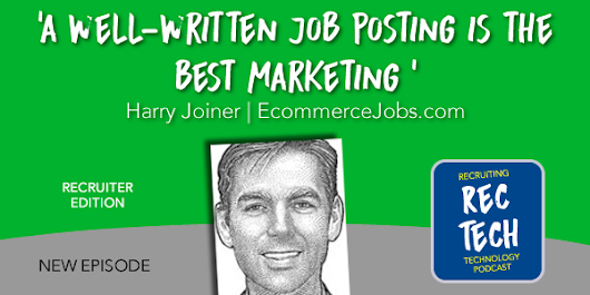 Harry Joiner: A Well Written Job Posting Is the Best Marketing