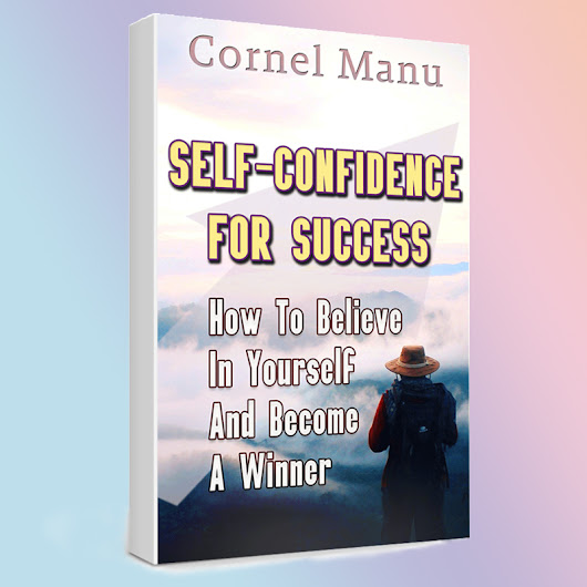 Self-Confidence for Success: How to Believe in Yourself and Become a Winner Ebook (1st Chapter Free) * AmbitionOasis.com