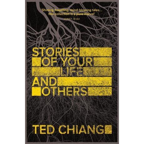 Stories of Your Life and Others by Ted Chiang — Reviews, Discussion, Bookclubs, Lists