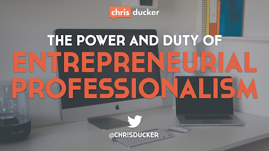 The Power and Duty of Entrepreneurial Professionalism