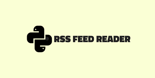 RSS Feed Reader using Python and Beautiful Soup4