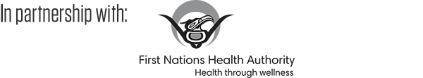 In partnership with First Nations Health Authority
