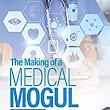 Amazon.com: The Making of a Medical Mogul  (Medical Moguls Book 1) eBook: Dr. Draion  Burch: Kindle Store