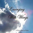 Amazon.com: Emerging With Wings: A True Story of Lies, Pain, And The LOVE that Heals (9780996103312): Danielle Bernock: Books