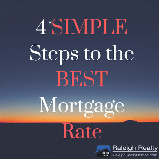 4 SIMPLE Steps to the Best Mortgage Rate