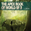 Review: The Apex Book of World SF 3