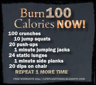 My Work out exercises : Burn 100 calories right now!