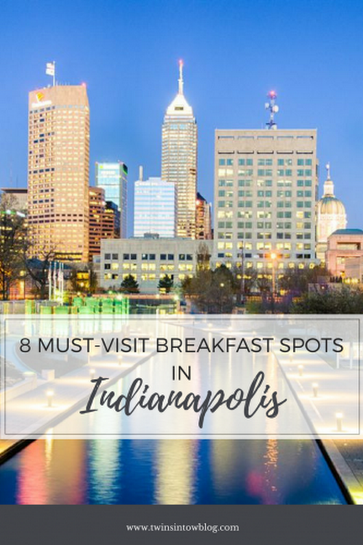 Eight Must-Visit Breakfast Spots in Indianapolis - Twins in Tow