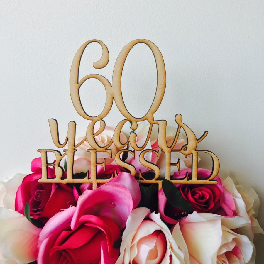 60 Years Blessed Cake Topper Anniversary Cake Topper Cake Decoration Cake Decorating Wedding Anniversary Cake 60th Wedding Anniversary 2672478 Weddbook