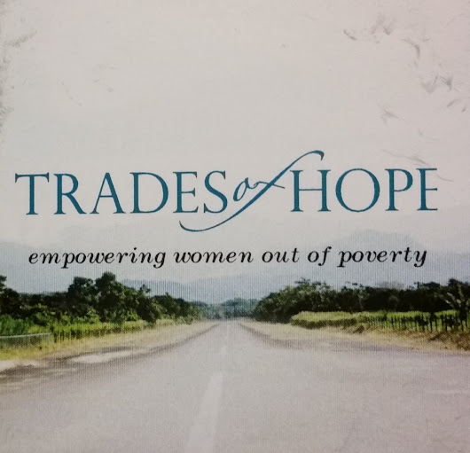 Trades of Hope...Empowering Women Out of Poverty