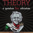 Just a Theory: a quantum love adventure