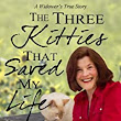 Book Of The Day – The Three Kitties That Saved My Life | Ereader News Today