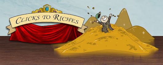 Clicks to Riches | Fame and fortune await!