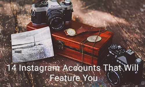 14 Instagram Accounts That Will Feature You For Massive Exposure