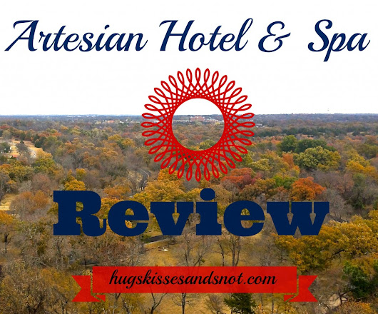 Artesian Hotel & Spa Review - Hugs, Kisses and Snot