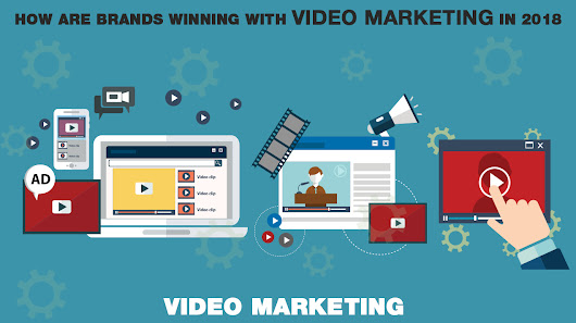 How Are Brands Winning With Video Marketing In 2018