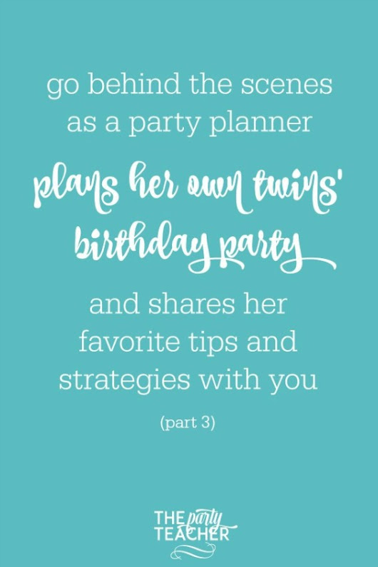 Planning My Twins' Birthday Party: Behind the Scenes with The Party Teacher (part 3) - The Party Teacher