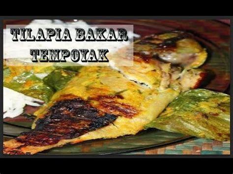 resepi ikan tilapia bakar tempoyak ikan bakar tempoyak