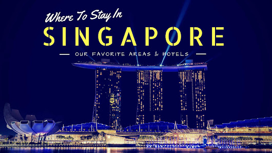 Where to Stay in Singapore – Our Favorite Areas & Hotels