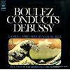 BOULEZ, PIERRE - boulez conducts debussy